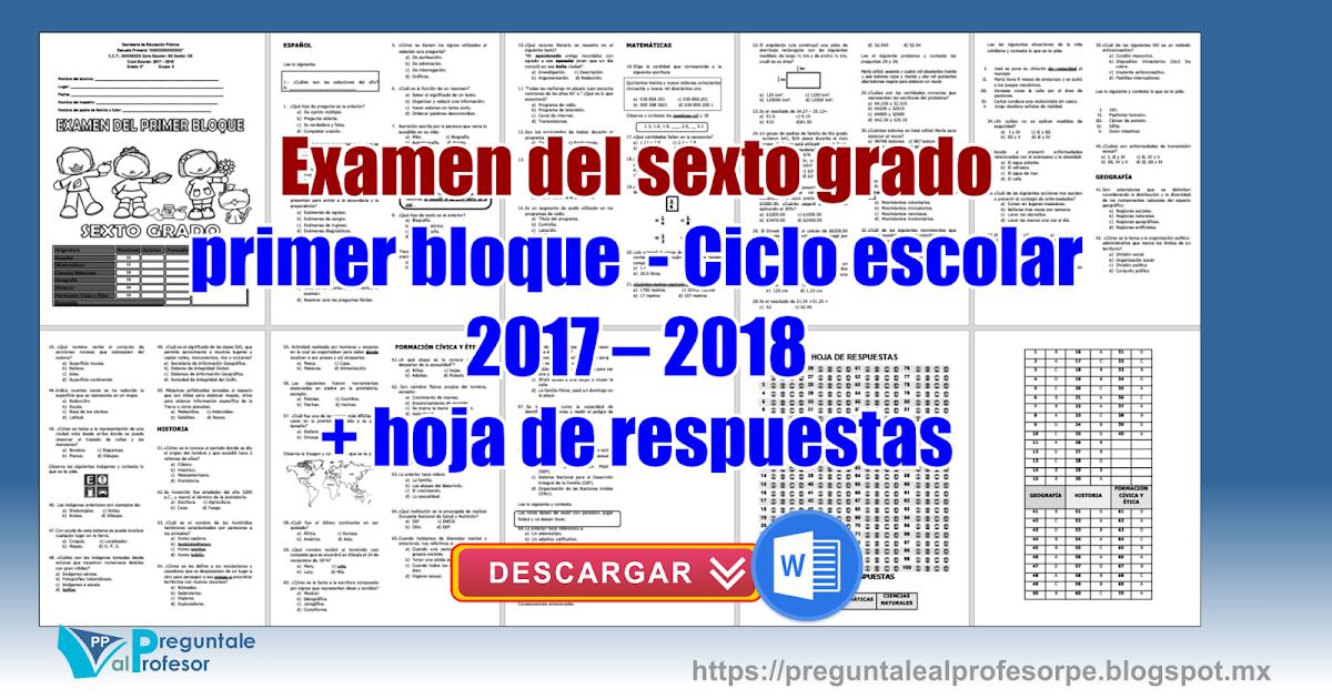 Examen del sexto grado primer bloque - Ciclo escolar 2017 – 2018 + ...