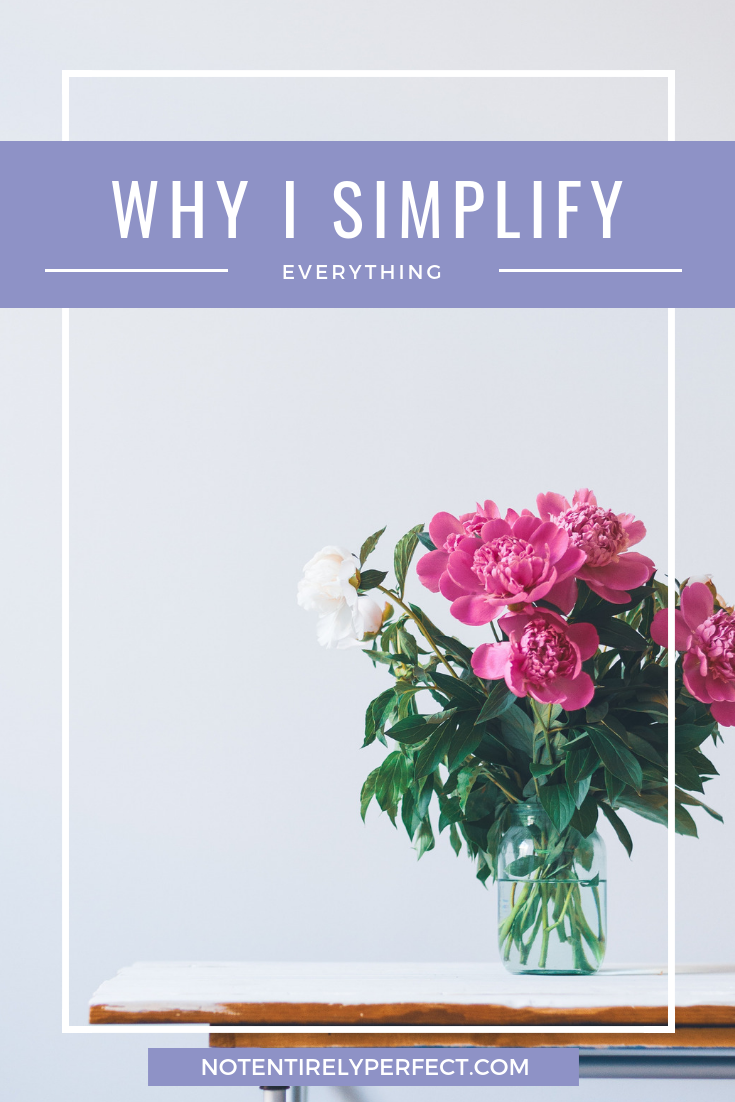 Why I Simplify (Everything)
