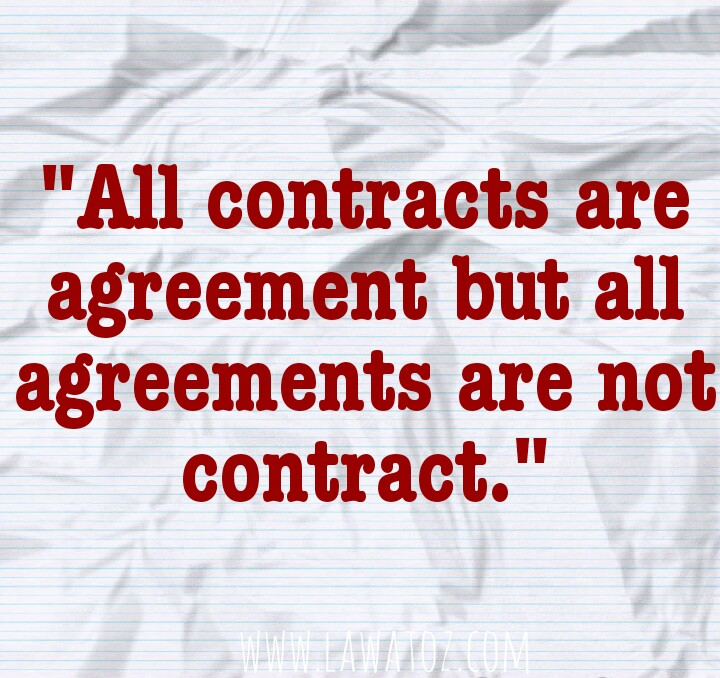 All Contracts Are Agreement But All Agreements Are Not Contract