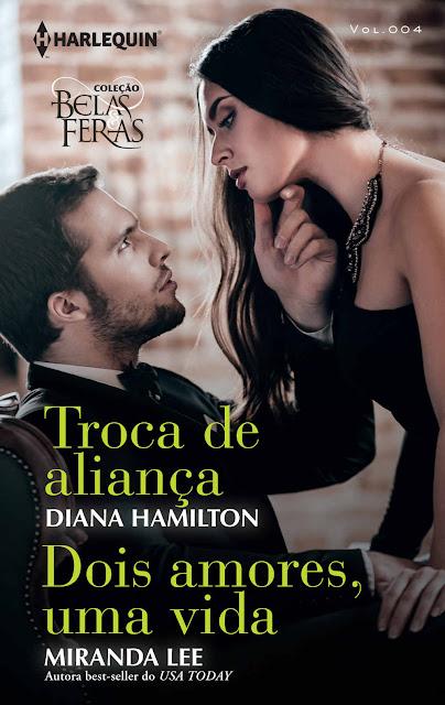 Troca de Aliança Dois Amores Uma Vida Miranda Lee Diana Hamilton