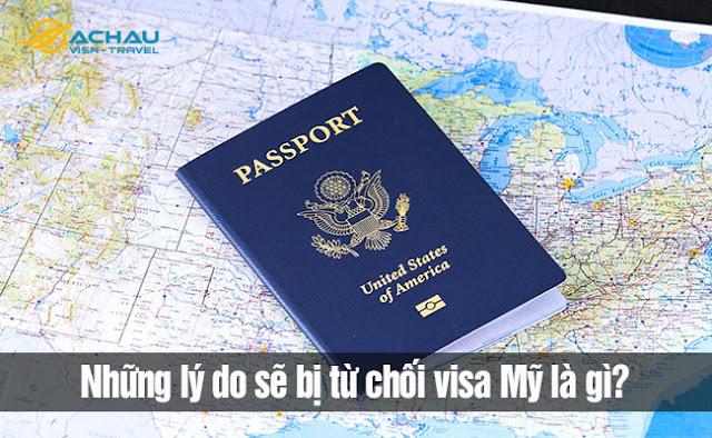 Những lý do sẽ bị từ chối visa Mỹ là gì?