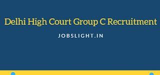 Delhi High Court Group C Recruitment 2017