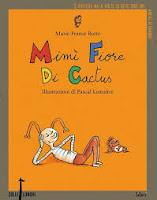 Marie-France Botte: Mimi' fiore di cactus e i suoi amici acchiappapaura