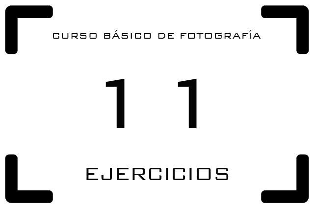 Curso de Fotografía - 11. Algunos ejercicios