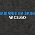 Zarabianie na skinach CS:GO - NOWE TRYBY RULETKI!