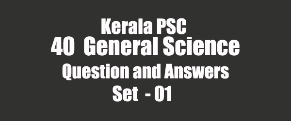 40 Important General Science Question and Answers 01