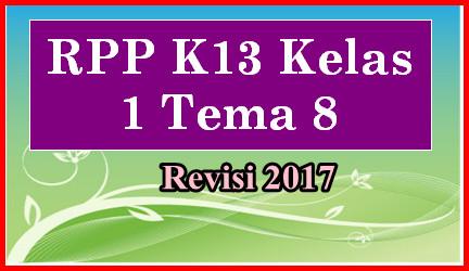 RPP K13 Kelas 1 Tema 8 Edisi Revisi 2017