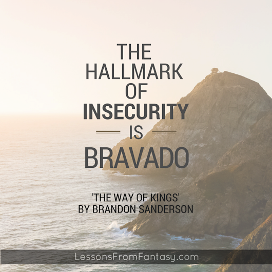 Lessons From Fantasy: The hallmark of insecurity is bravado