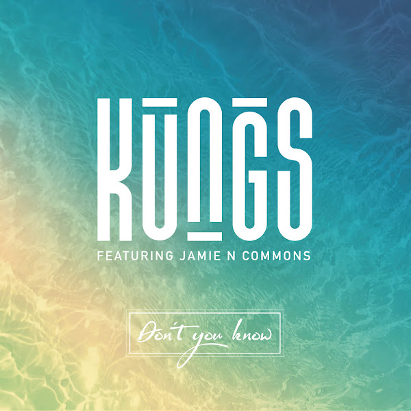 Kungs - Don't You Know (feat. Jamie N Commons) - Single Cover