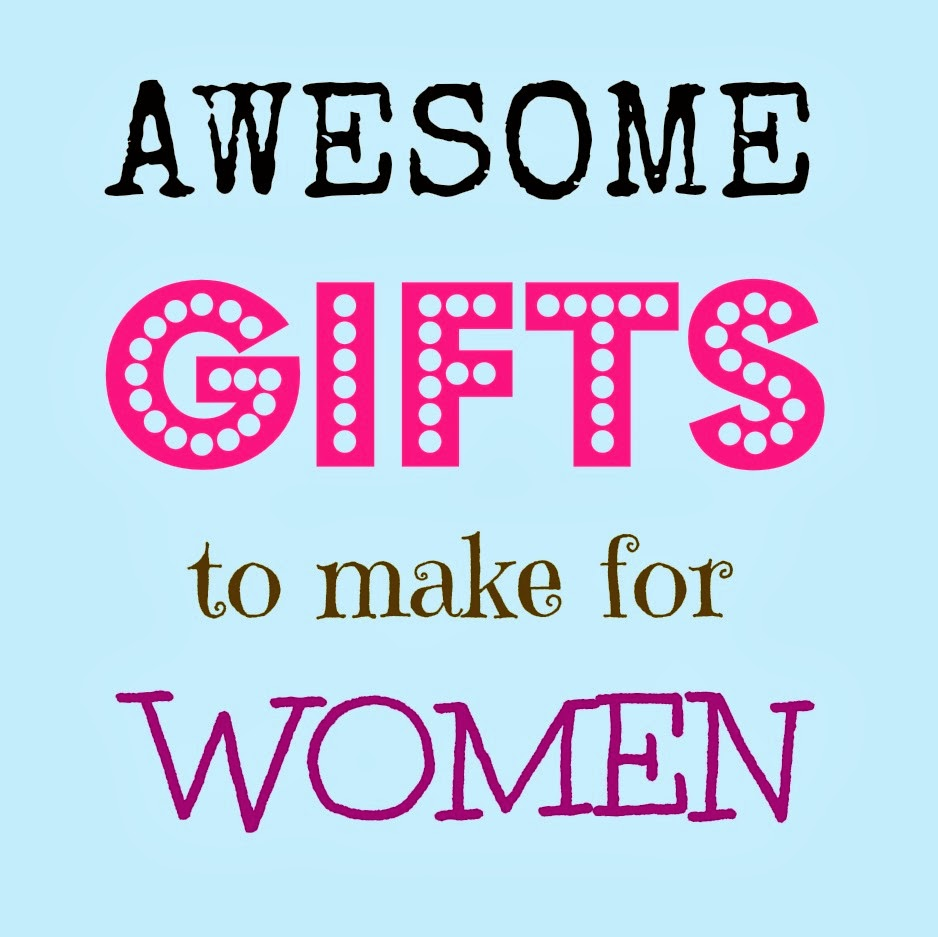 Awesome 2 Hour Gifts To Make For Women