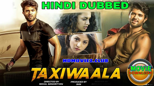 Taxiwala Hindi Dubbed Full Movie Download filmyzilla