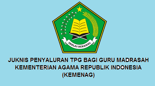 Juknis Penyaluran TPG Bagi Guru Madrasah  JUKNIS TPG GURU MADRASAH TAHUN 2019 (KEMENAG)