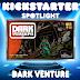 Dark Venture Kickstarter Spotlight