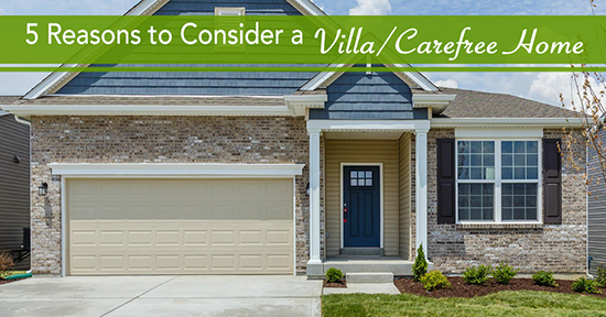 Five Reasons to Consider a Villa (Carefree Home)