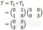T adalah matriks komposisi T1 dilanjutkan T2, T2 bundaran T1