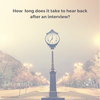 How Long does it take to hear back after an interview?