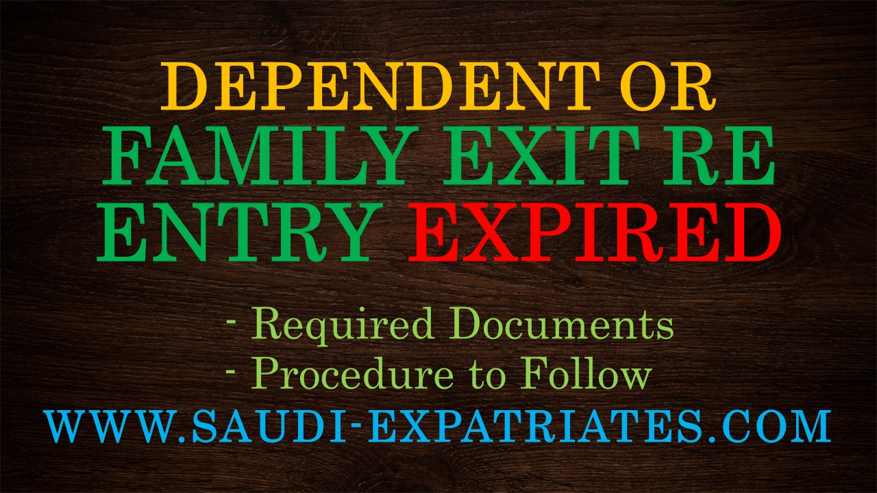 EXPIRED DEPENDENT REENTRY IN SAUDI ARABIA