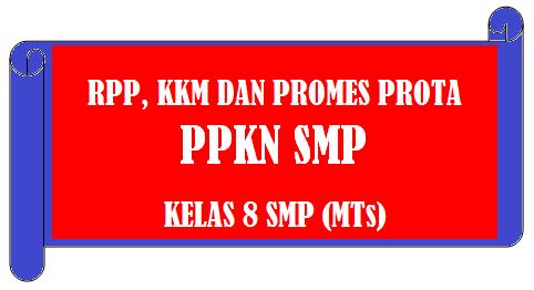Setiap pendidik pada satuan pendidikan berkewajiban menyusun RPP secara lengkap RPP, KKM DAN PROMES PROTA PPKN Sekolah Menengah Pertama KELAS 8 Sekolah Menengah Pertama (MTs) EDISI REVISI 2017-2018