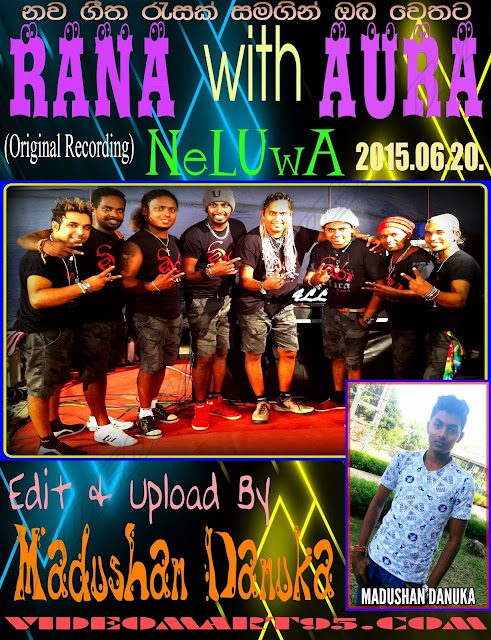 RANA WITH AURA LIVE @ NELUWA 2015.06.20