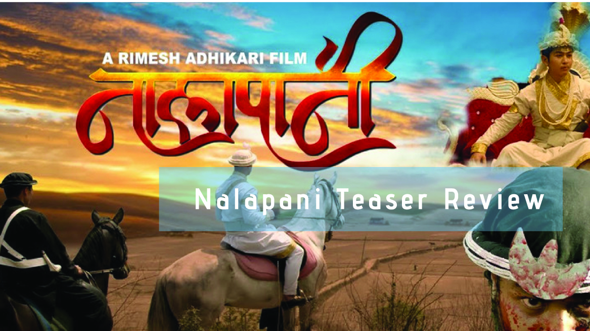 Nalapani Nepali Movie | Can It Be That Organic and Promising? | Teaser Review 1