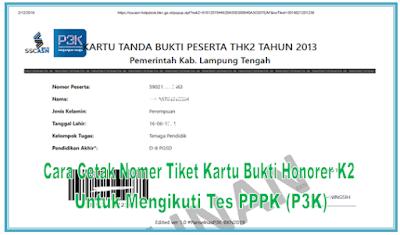 Cara Cetak Nomer Tiket Kartu Bukti Honorer K2 untuk Mengikuti Tes PPPK (P3K)