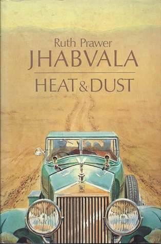 heat and dust by ruth prawer Heat and dust has 6225 ratings and 293 reviews annet said: fascinating book about the contradictions between and at the same time love of indian and en.