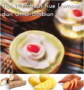 Tips Membuat Kue Lumpur dari Umbi-Umbian
