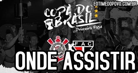 Onde assistir a estreia do Corinthians na Copa do Brasil 2019