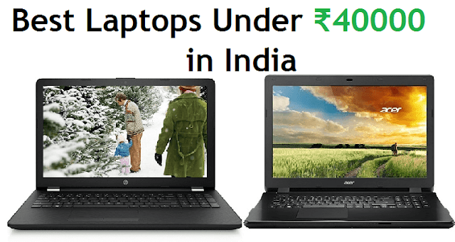 Best Laptops Under Rs.40000 in India