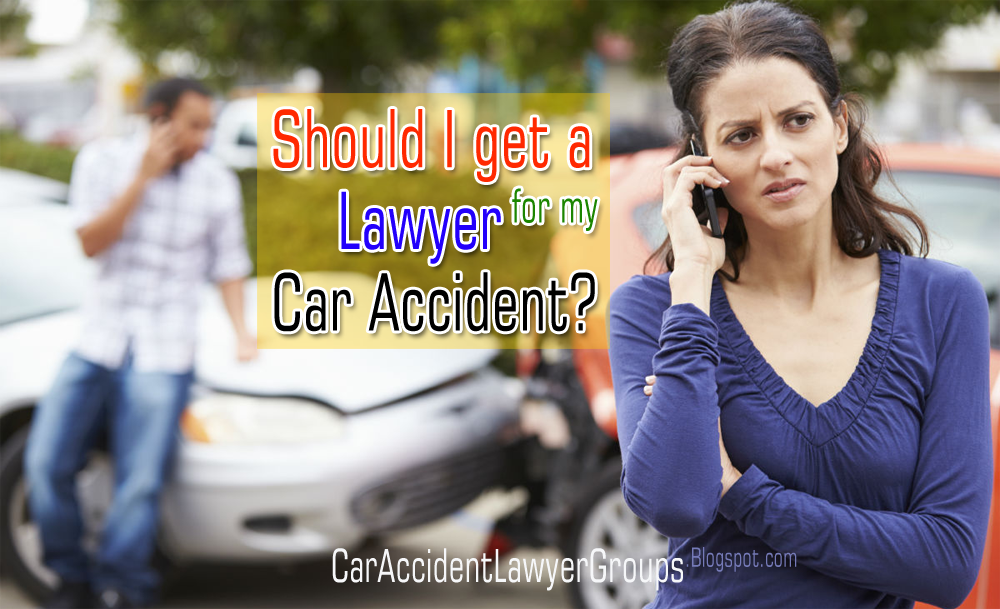 should i get a lawyer for my car accident