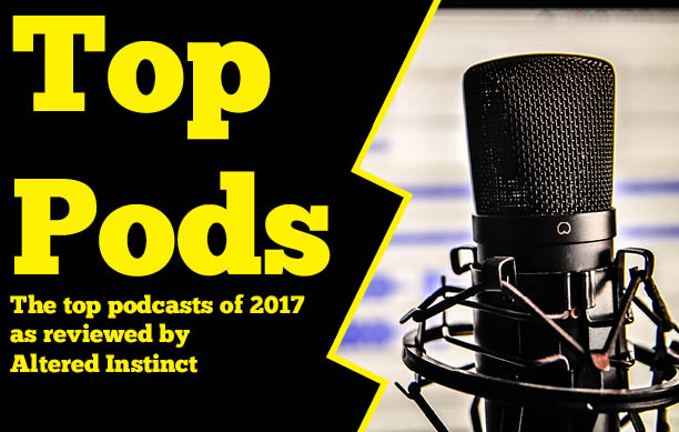 Altered Instinct: My top podcasts of 2017