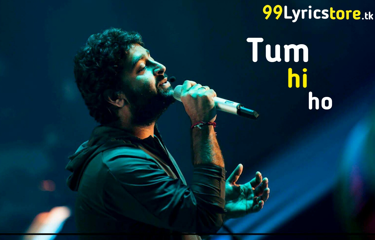 Best Arijit Singh Song Lyrics, Aashiqi 2 Song Lyrics, Shardha Kapoor Song Lyrics