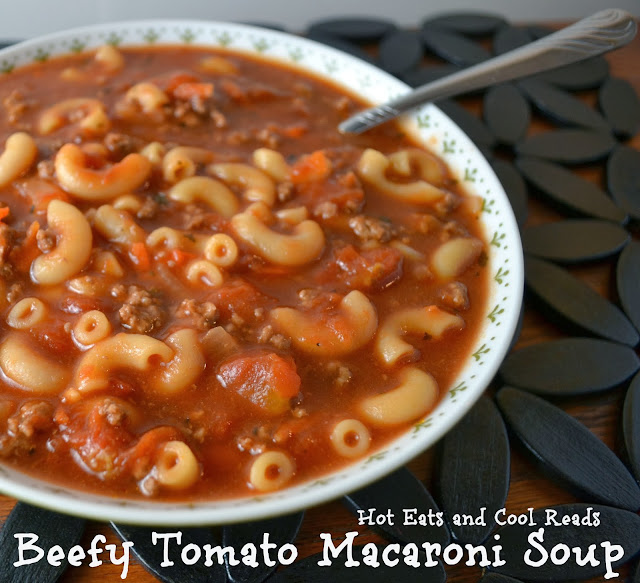 Beefy Tomato Macaroni Soup Recipe from Hot Eats and Cool Reads! This beefy comfort food soup is just like your Grandma made!