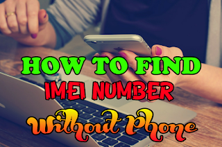 How To Find Imei Number Without Phone