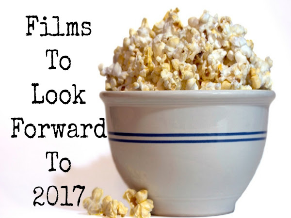 Films To Look Forward To (2017)