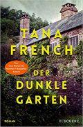 https://www.amazon.de/dunkle-Garten-Roman-Tana-French/dp/3651025624/ref=sr_1_1?__mk_de_DE=%C3%85M%C3%85%C5%BD%C3%95%C3%91&keywords=der+dunkle+garten&qid=1552640663&s=gateway&sr=8-1