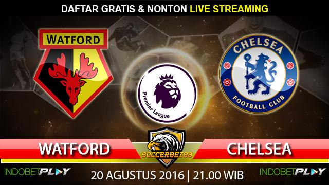 Prediksi Watford vs Chelsea 20 Agustus 2016 (Liga Inggris)