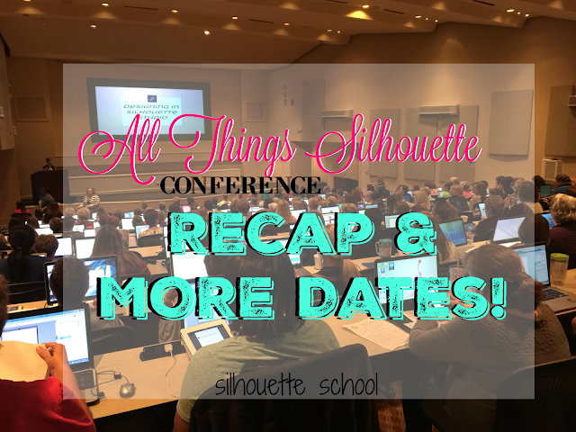 http://www.silhouetteschoolblog.com/2015/11/all-things-silhouette-conference-recap_11.html