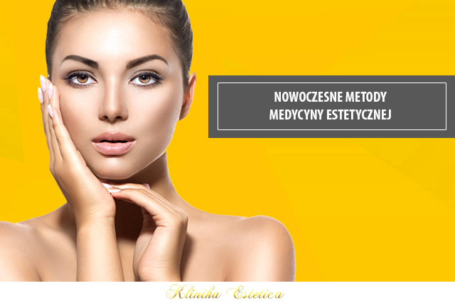 Nowoczesne metody medycyny estetycznej