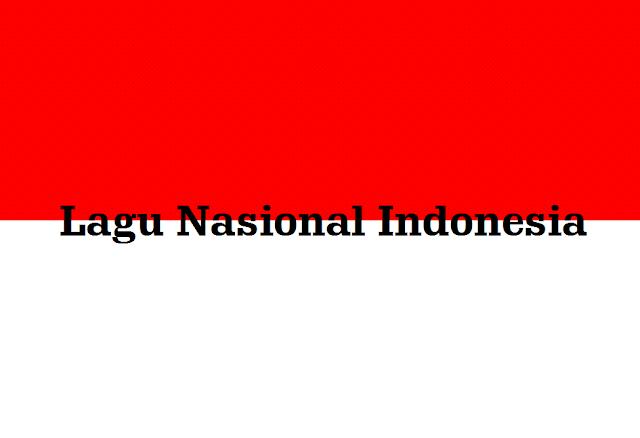 Lagu Wajib Nasional Indonesia Beserta Penciptanya
