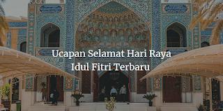 Ucapan Selamat Hari Raya Idul Fitri Terbaru