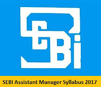 SEBI Assistant Manager Syllabus 2017