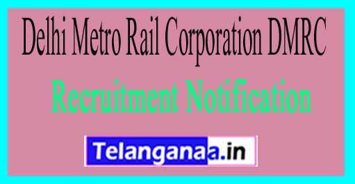 Delhi Metro Rail Corporation DMRC Recruitment Notificationon 2017