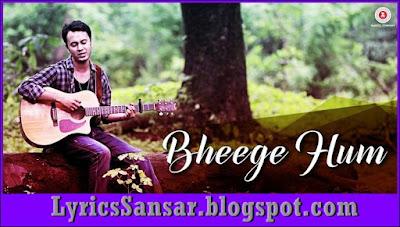 Bheege Hum – Sourabh Joshi