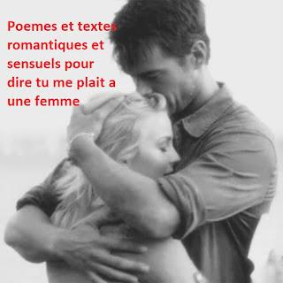 Poemes et textes romantiques et sensuels pour dire tu me plait a une femme