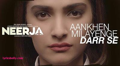 Aankhein Milayenge Darr Se Lyrics  - Neerja (2016)