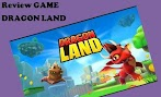Review GAME DRAGON LAND
