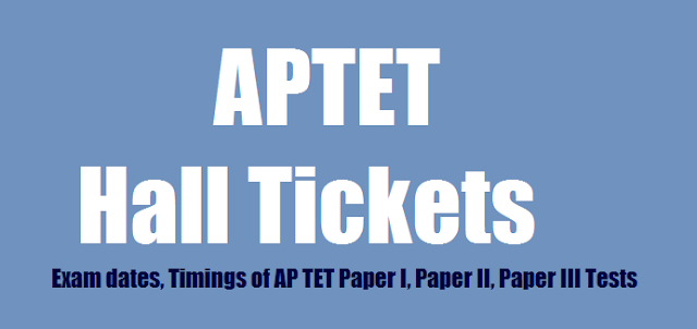 aptet hall tickets 2018,ap tet hall tickets 2018,aptet results 2018,ap tet results 2018,aptet answer key,aptet preliminary key,aptet final key,aptet exam dates timings