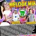 CD MELODY MIX 2018 - rock doido dj rafael mix dj guto