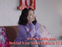 SINOPSIS Behind Your Smile Episode 14 PART 2